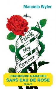 http://fuckmycancer.fr/wp-content/uploads/2015/04/couverturefayard-188x300.jpg
